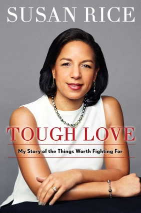 Susan Rice - Tough Love: My Story of the Things Worth Fighting For