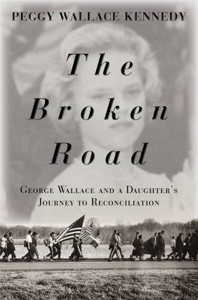 Peggy Wallace Kennedy - The Broken Road