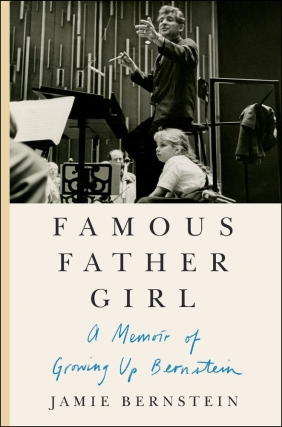 Jamie Bernstein - Famous Father Girl