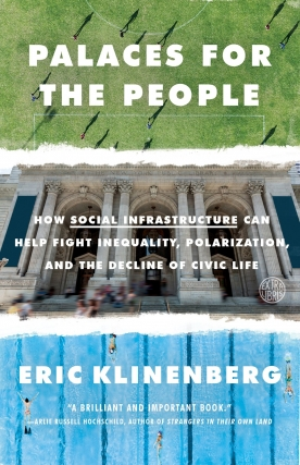 Eric Klinenberg - Palaces for the People