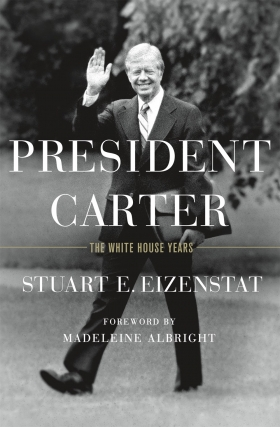 Stuart Eizenstat - President Carter: The White House Years