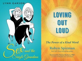 Lynn Garson - Sex and the Single Grandma and Robyn Spizman - Loving Out Loud