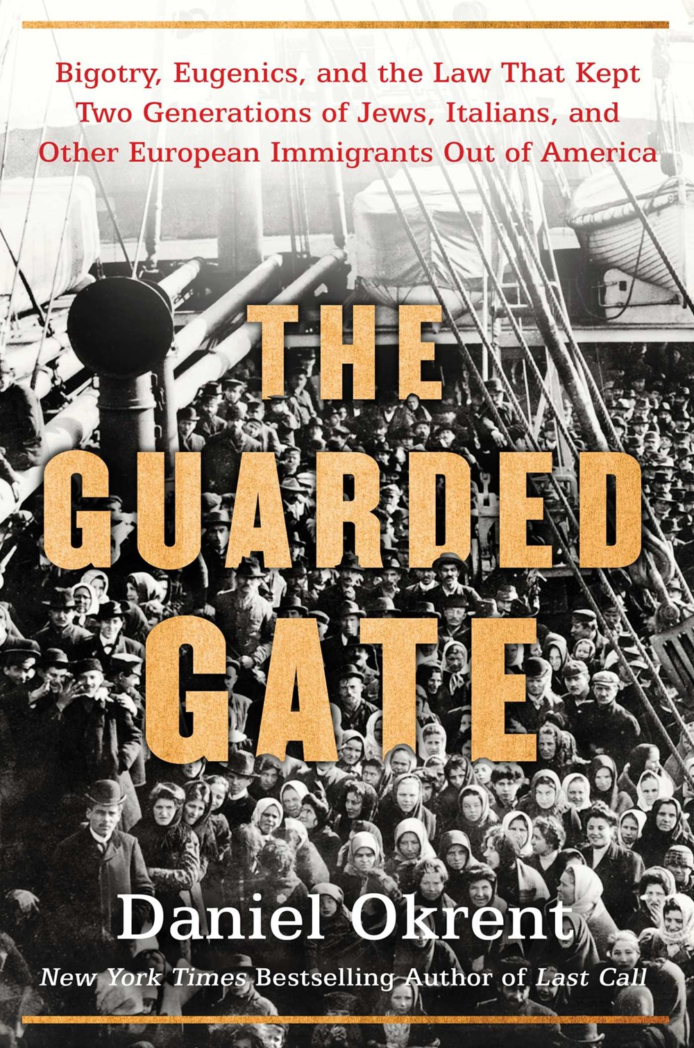 Daniel Okrent - The Guarded Gate