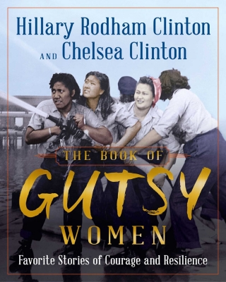 SOLD OUT - Hillary Rodham Clinton and Chelsea Clinton - The Book of Gutsy Women