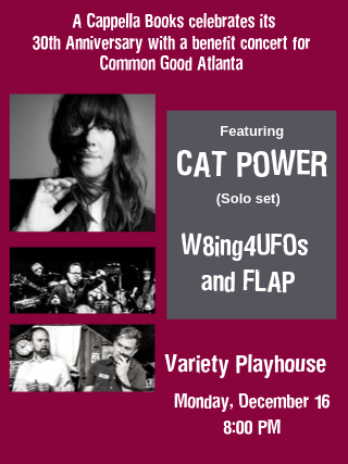 A Cappella Books' 30th Anniversary Benefit Concert for Common Good Atlanta featuring Cat Power, W8ing4UFOs and FLAP