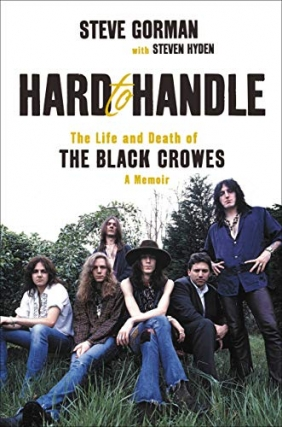 Steve Gorman - Hard to Handle: The Life and Death of the Black Crowes
