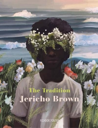 Jericho Brown - The Tradition