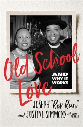 "Joseph ""Rev Run"" Simmons and Justine Simmons - Old School Love"