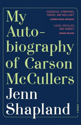 Jenn Shapland - My Autobiography of Carson McCullers