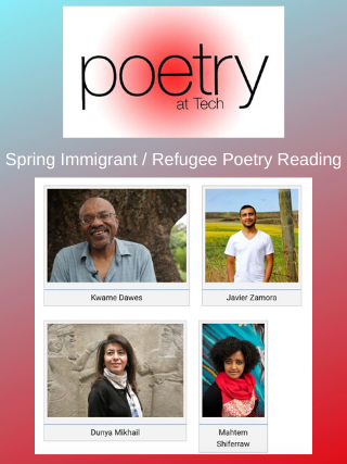 Poetry@Tech - Spring Immigrant / Refugee Poetry Reading