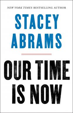Stacey Abrams - Our Time is Now Exclusive Virtual Event