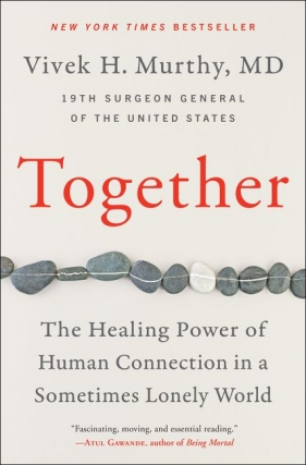 Former U.S. Surgeon General Dr. Vivek Murthy - Together Virtual Event