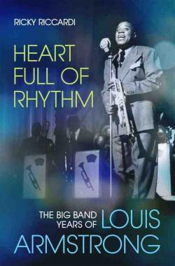Ricky Riccardi - Heart Full of Rhythm: The Big Band Years of Louis Armstrong Virtual Event