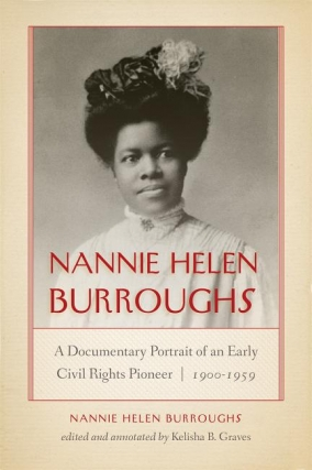 The Baton Foundation Presents Professor Kelisha B. Graves -  Nannie Helen Burroughs: A Documentary Portrait of an Early Civil Rights Pioneer Virtual Event