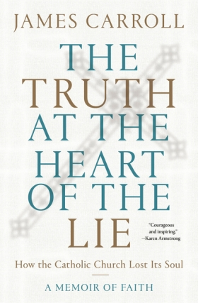 Atlanta History Center Presents James Carroll - The Truth at the Heart of the Lie Virtual Event