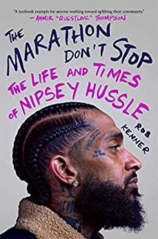 Georgia Center for the Book Presents Rob Kenner - The Marathon Don't Stop: The Life and Times of Nipsey Hussle Virtual Event