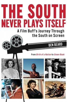 Atlanta History Center Presents Ben Beard in conversation with Matthew Bernstein - The South Never Plays Itself Virtual Event