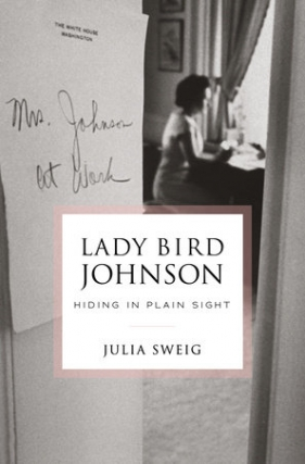 The Jimmy Carter Presidential Library and A Cappella Books Present Julia Sweig in conversation with Gail Evens - Lady Bird John: Hiding in Plain Sight Virtual Event