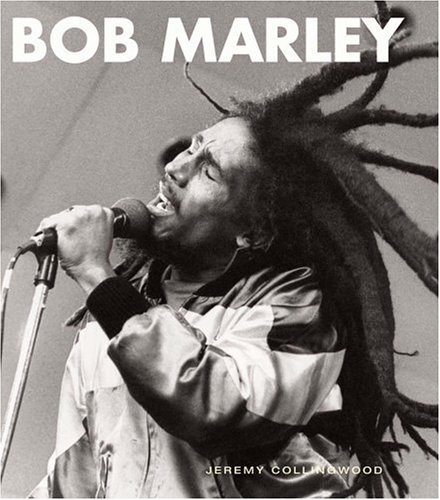 Bob Marley: His Musical Legacy. Jeremy Collingwood.