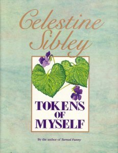 Tokens of Myself. CELESTINE SIBLEY.