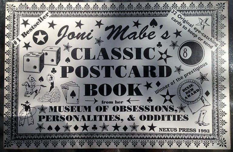 Joni Mabe's classic postcard book: From her museum of obsessions, personalities, & oddities. Joni Mabe.