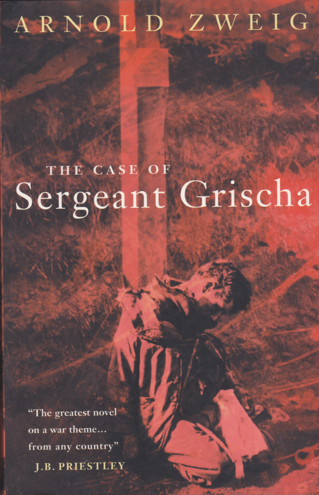 The Case of Sergeant Grischa (Lost Treasures S.). Arnold Zweig.