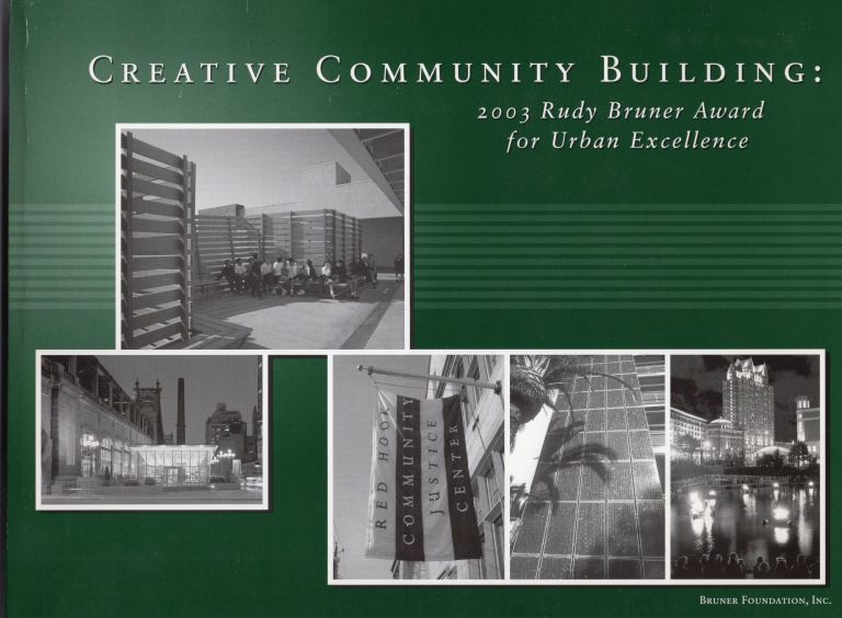 Creative Community Building : 2003 Rudy Bruner Award For Urban Excellence