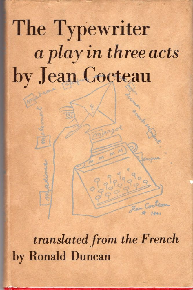 The Typewriter. Jean Cocteau, Tr. by Ronald Duncan.