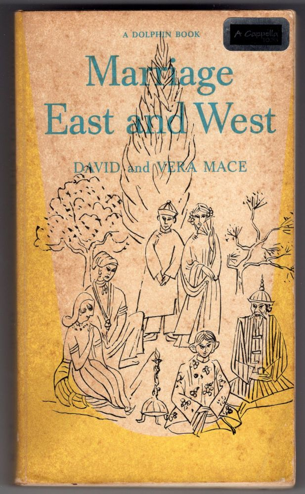 Marriage, East and West. David Vera Mace.