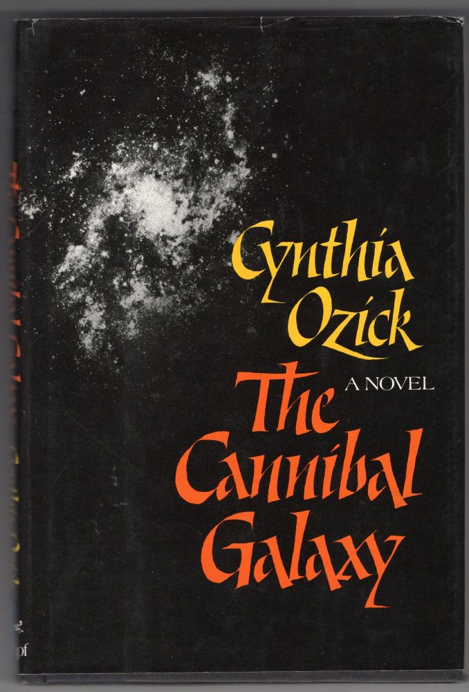 Cannibal Galaxy: A Novel. Cynthia Ozick.