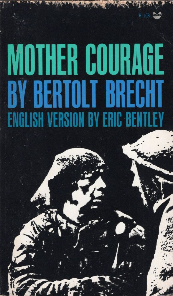 Mother Courage and Her Children: A Chronicle of the Thirty Years' War. Bertolt Brecht.