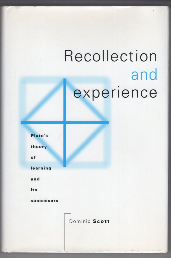 Recollection and Experience: Plato's Theory of Learning and its Successors. Dominic Scott.