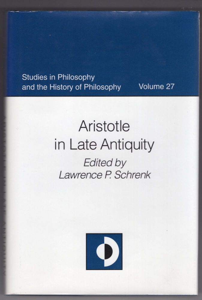Aristotle in Late Antiquity (STUDIES IN PHILOSOPHY AND THE HISTORY OF PHILOSOPHY)
