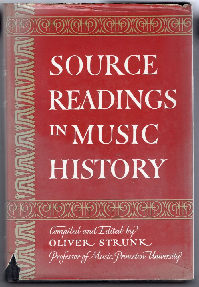 Source Readings in Music History from Classical Antiquity Through the Romantic Era. Leo Treitler W. Oliver Strunk.