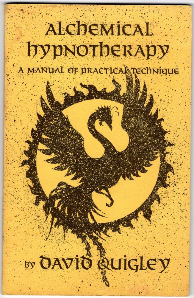 Alchemical Hypnotherapy;A Manual of Practical Technique. David Quigley -.