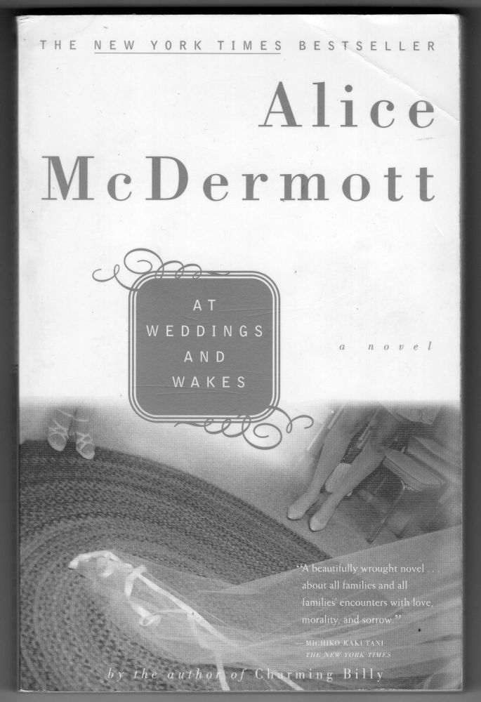 At Weddings and Wakes. Alice McDermott.