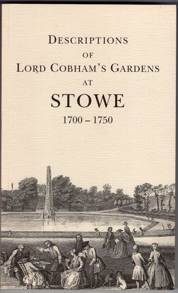 Descriptions of Lord Cobham's gardens at Stowe (1700-1750) (Buckinghamshire Record Society). G B. Clarke.