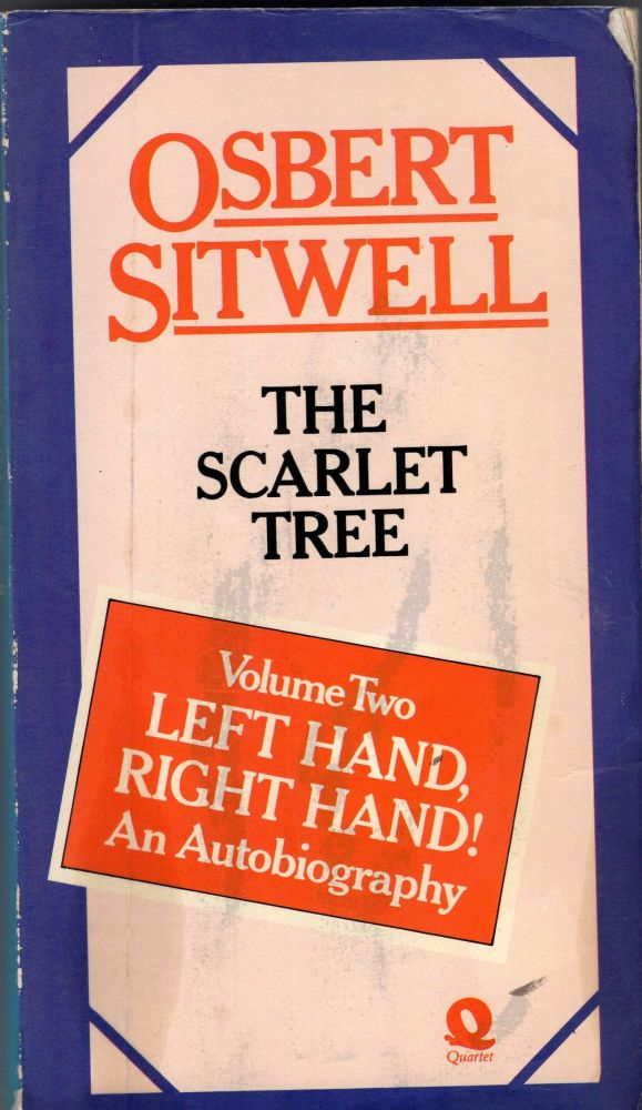 The Scarlet Tree (Left Hand, Right Hand! an Autobiography, Vol 2) (v. 2). Osbert Sitwell.