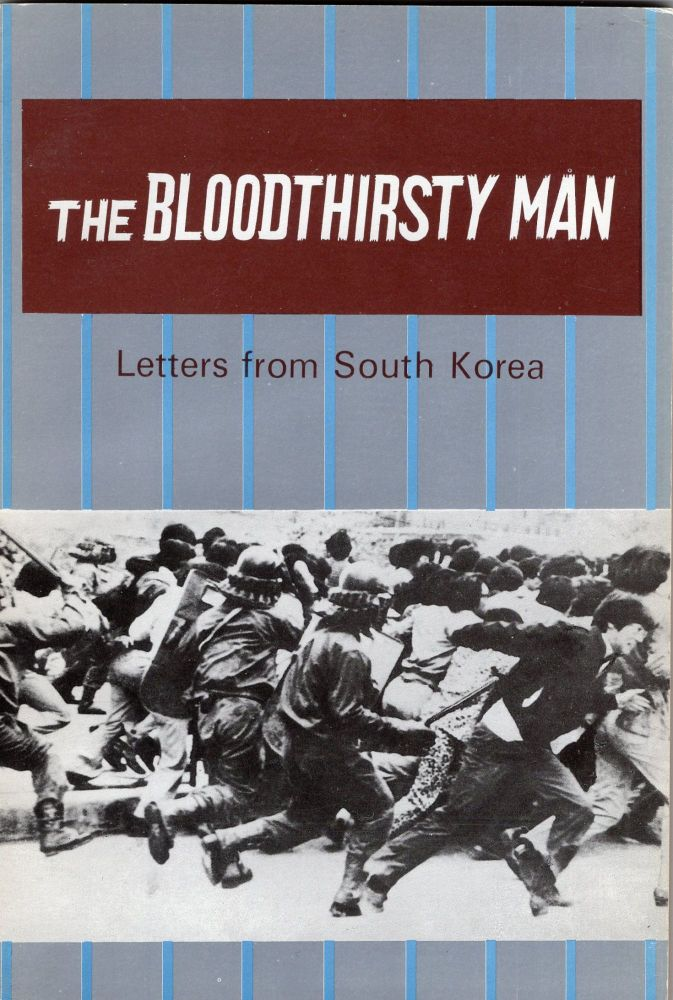 The Bloodthirsty Man Letters from South Korea. Edited.