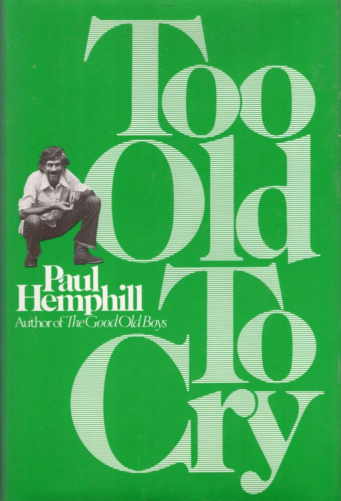Too Old to Cry. PAUL HEMPHILL.