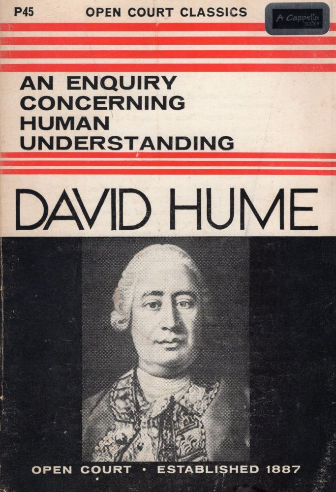 An Enquiry Concerning Human Understanding and A Treatise of Human Nature (Selections From). David Hume, Adam Smith, Eugene Freeman.