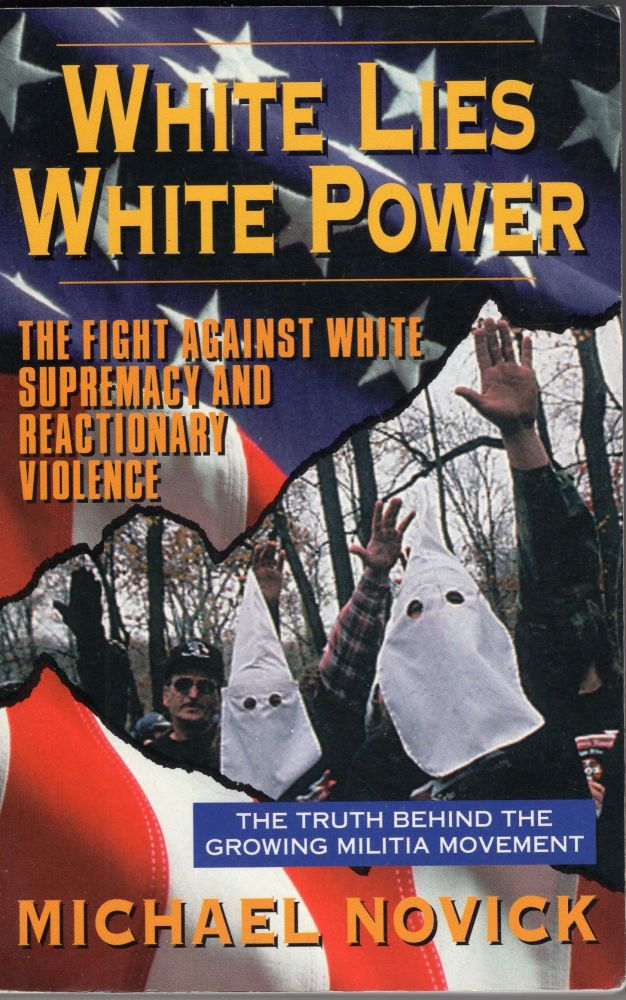 White Lies, White Power: The Fight Against White Supremacy and Reactionary Violence. MICHAEL NOVICK.