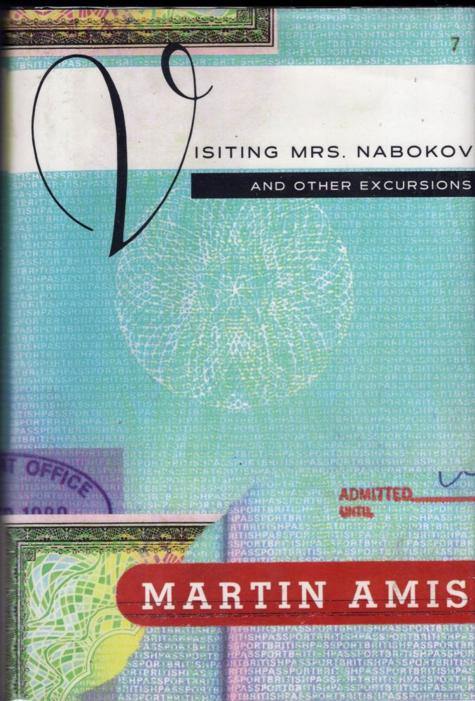 Visiting Mrs. Nabokov and Other Excursions. MARTIN AMIS.
