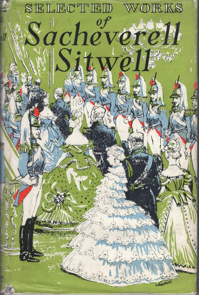 Selected Works of Sacheverell Sitwell. Sacheverell Sitwell.
