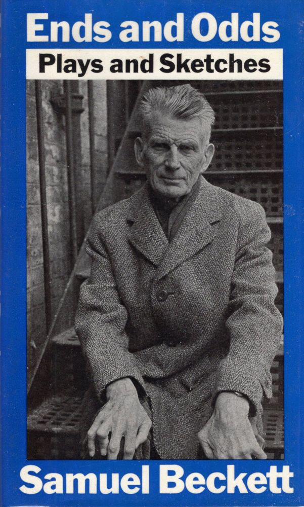 Ends and Odds: Plays and Sketches. Samuel Beckett.