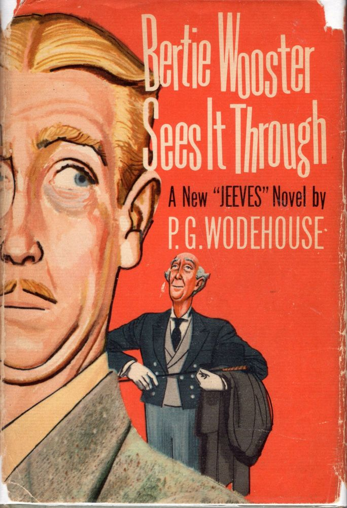 Bertie Wooster Sees It Through (A Jeeves and Bertie Novel). P. G. Wodehouse.