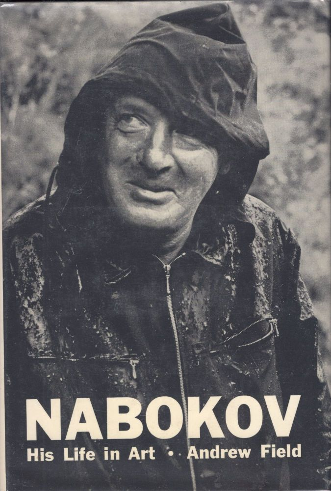 Nabokov, His Life in Art: a critical narrative by Andrew Field. Andrew Field.