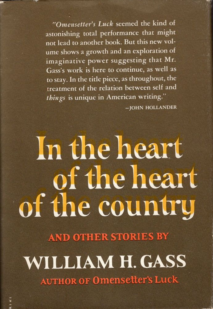 In the Heart of the Heart of the Country and Other Stories. William H. Gass.