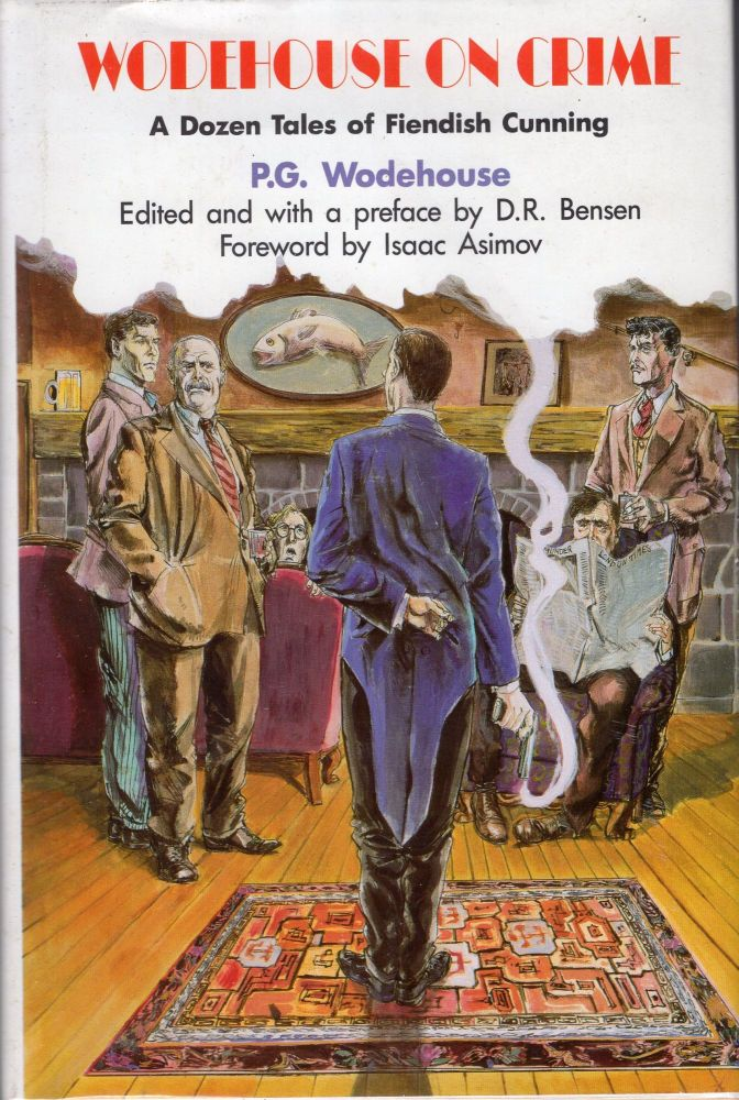 Wodehouse On Crime: A Dozen Tales of Fiendish Cunning (Library of Crime Classics). P. G. Wodehouse.