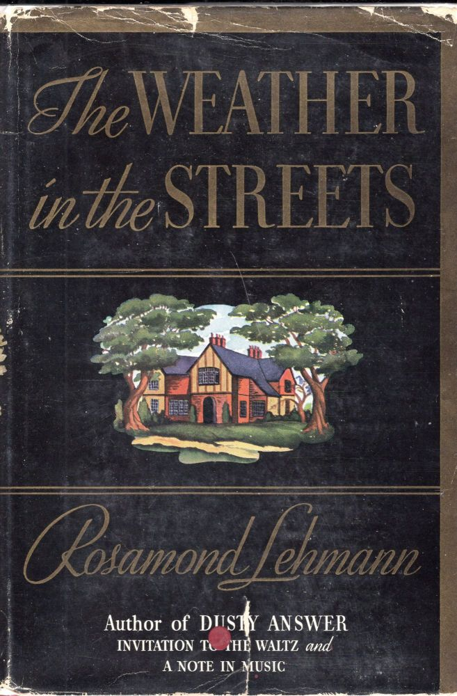 The Weather in the Streets. Rosamond Lehmann.
